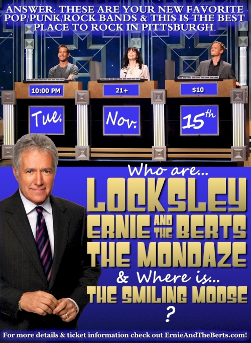❧ LOCKSLEY w/ Ernie and the Berts & The Mondaze - Tue. Nov. 15th 2011 @ The Smiling Moose (Pittsburgh, PA - South Side)